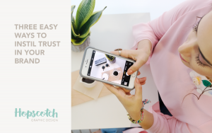 Three easy ways to instil trust in your brand.