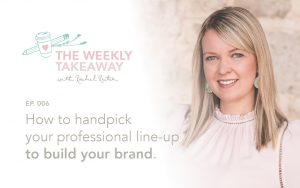 The Weekly Takeaway: Build your brand